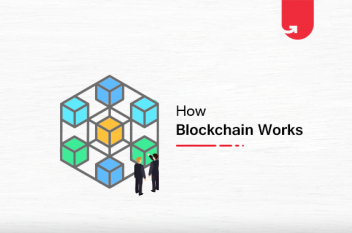 How Blockchain Technology Works: A Beginner's Step-by-Step Guide [2021]