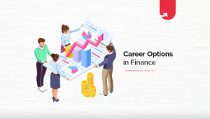Top 7 Career Options in Finance: What To Do After Finance Degree [2020]