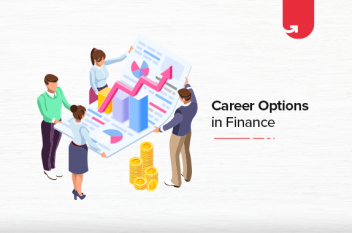 Top 7 Career Options in Finance: What To Do After Finance Degree [2021]