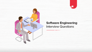 Software Engineering Interview Questions & Answers [For Freshers & Experienced]