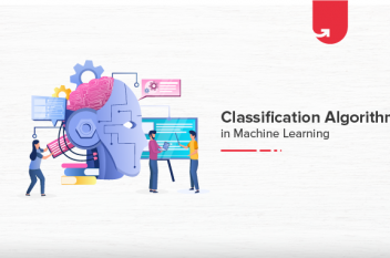 5 Types of Classification Algorithms in Machine Learning [2021]
