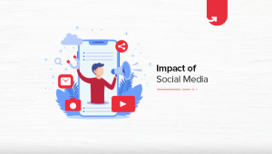 Impact of Social Media: Positive & Negative Impact on Business [2020]