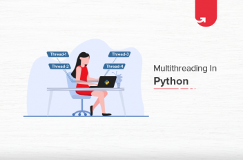 Multithreading in Python [With Coding Examples]