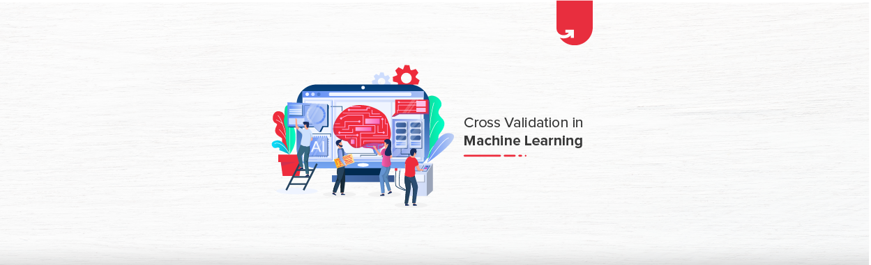 Cross Validation in Machine Learning: 4 Types of Cross Validation