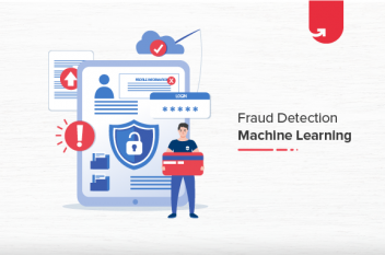 Fraud Detection in Machine Learning: What You Need To Know [2021]