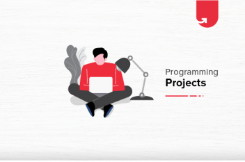 9 Interesting Programming Projects For Beginners To Work On [2021]