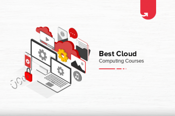 Top 7 Cloud Computing Online Courses & Certifications [For Students & Working Professionals]