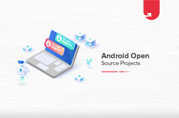 Top 3 Appealing Android Open Source Projects For Beginners [2021]