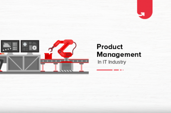 Product Management in IT Industry: Importance, Scope & Benefits