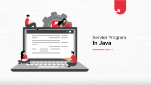 Servlet Program in Java: Servlet Tutorial For Beginners [2020]