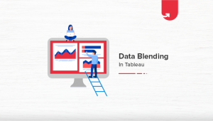 Data Blending in Tableau | Tableau Data Blending [2020]
