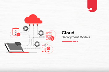 Cloud Deployment Models: Types of Models & Applications