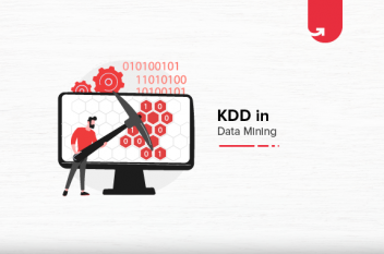 KDD Process in Data Mining: What You Need To Know?