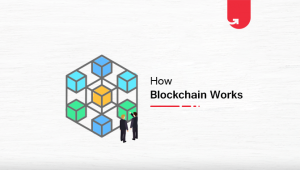 How Does Blockchain Work? The Ultimate Guide For 2020
