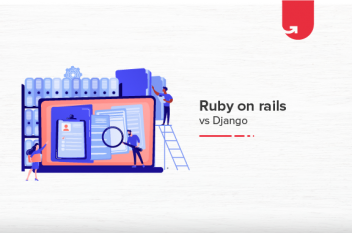 Django Vs Ruby on Rails: Difference Between Django and Ruby on Rails