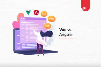 Vue Vs Angular: Difference Between Vue and Angular