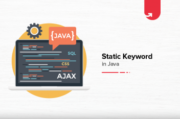 What is Static Keyword in Java? Various Applications Explained [2021]]