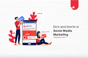 Do's and Don'ts in Social Media Marketing [2021]