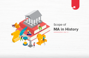 Scope of MA in History: Top Ranking Jobs For Freshers & Experienced