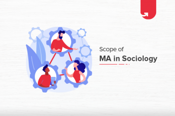 Scope of MA in Sociology: Career Opportunities & Top Job Roles [2021]