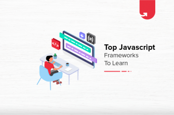 Top 7 JavaScript Frameworks to Learn in 2021