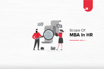 Scope of MBA in HR: Job Roles, Skills, Top Companies & Future