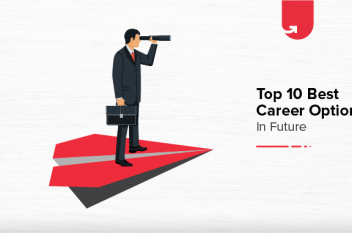 Top 10 Best Career Options in Future [In-demand Jobs of the Future]