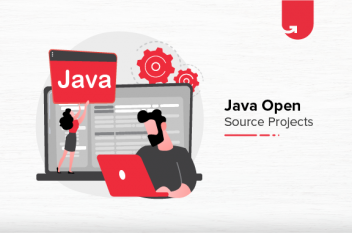 Top 8 Java Open Source ProjectsYou Should Get Your Hands-on [2021]