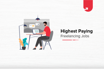 Top 5 Highest Paying Freelancing Jobs in India [For Freshers & Experienced]