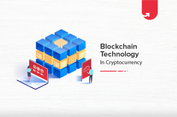Blockchain Technology in Cryptocurrency: Benefits, Challenges & Structure