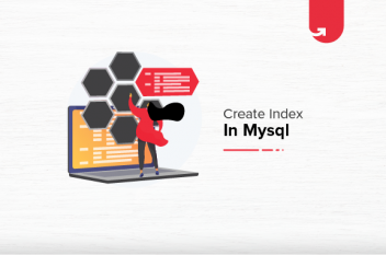 Create Index in MySQL: MySQL Index Tutorial [2021]