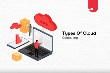 Types of Cloud Computing & Cloud Computing Services [2021]