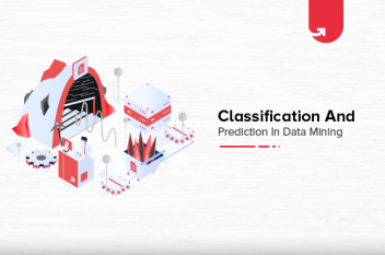 Classification and Prediction in Data Mining: How to Build a Model?
