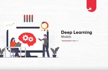 Top Deep Learning Model Types AI Engineers Should Learn in 2021