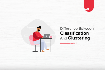 Clustering vs Classification: Difference Between Clustering & Classification