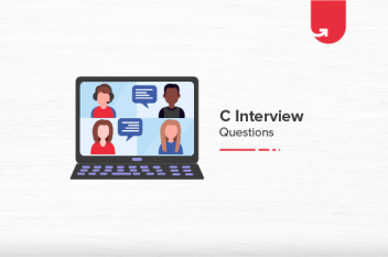 25 Most Common C Interview Questions & Answers [For Freshers]