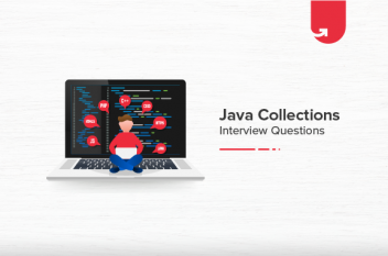 Java Collections Interview Questions & Answers [For Freshers & Experienced]