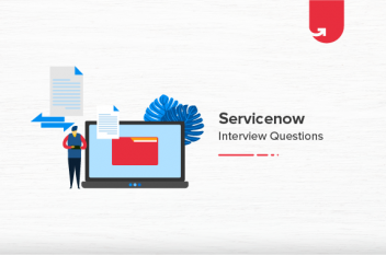 24 Most Asked ServiceNow Interview Questions & Answers in 2021 [For Freshers & Experienced]