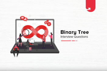 Most Common Binary Tree Interview Questions & Answers [For Freshers & Experienced]