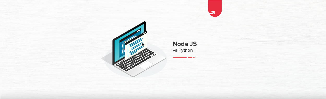 Node JS vs Python: Difference Between Node JS and Python [2021]