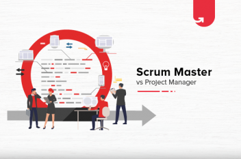 Scrum Master vs Project Manager: Which is the Ideal Approach in 2021?