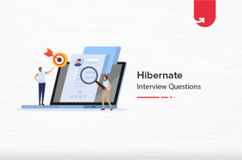 20 Most Common Hibernate Interview Questions And Answers [For Freshers & Experienced]