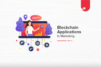Top 5 Applications of Blockchain in Marketing & How They Change Marketing