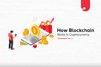 What is Blockchain & How Blockchain Works in Cryptocurrency?