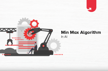 Min Max Algorithm in AI: Components, Properties, Advantages & Limitations