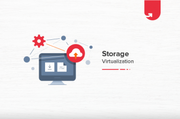 Storage Virtualization: Benefits, Challenges & Future Prospects