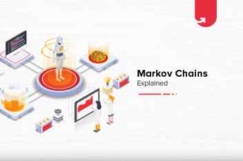 Markov Chains Concept Explained [With Example]