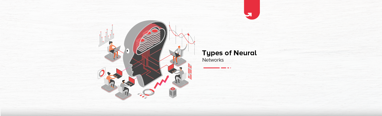 7 Types of Neural Networks in Artificial Intelligence Explained