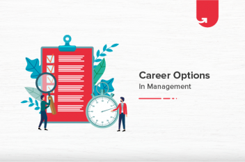 Top 7 Career Options in Management To Choose [For Freshers & Experienced]