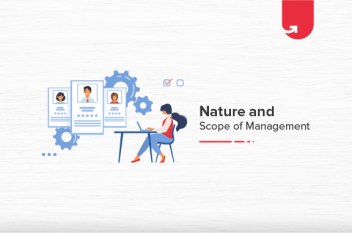 What is The Nature and Scope of Management?